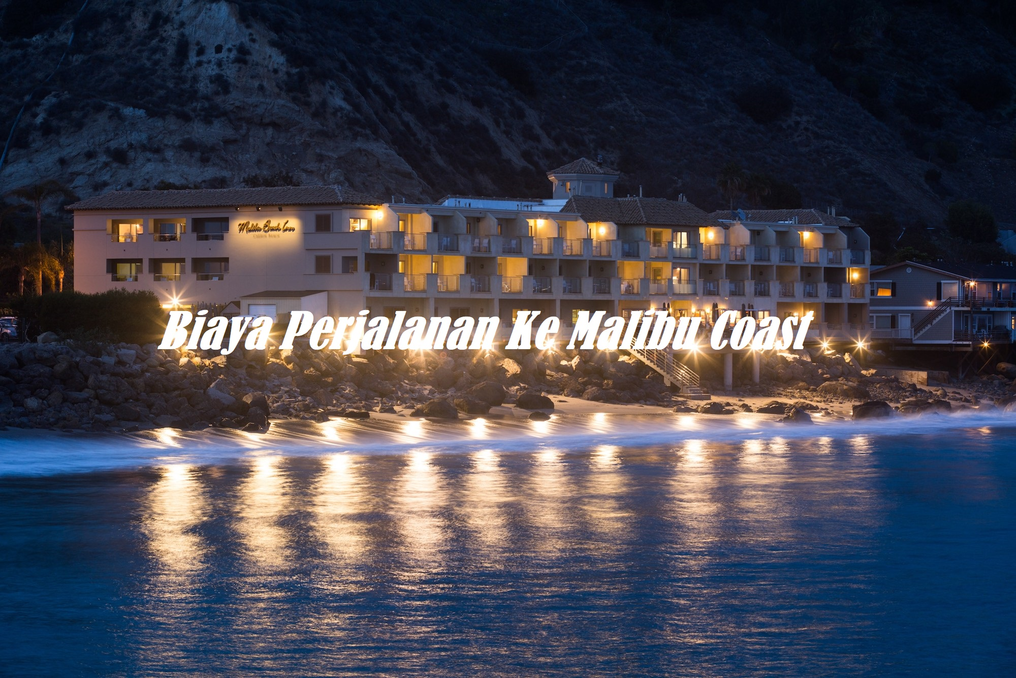 Biaya Perjalanan Ke Malibu Coast