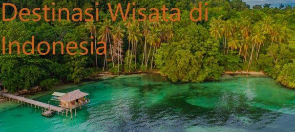 Raja Ampat Sebagai Destinasi Wisata di Indonesia