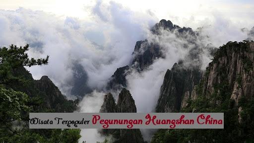 Wisata Terpopuler Pegunungan Huangshan China