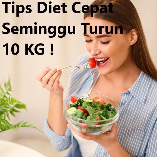 Tips Diet Cepat Seminggu Turun 10 KG !